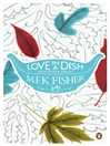 Love in a Dish and Other Pieces (eBook)